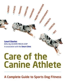Care Of The Canine Athlete, Paperback / softback Book