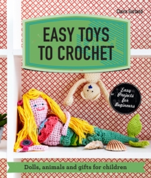 Easy Toys to Crochet : Dolls, animals and gifts for children, EPUB eBook