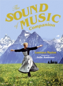 The Sound of Music Companion : The official companion to the world's most beloved musical, EPUB eBook