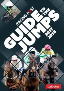 Racing Post Guide To The Jumps 2017-2018, Paperback Book