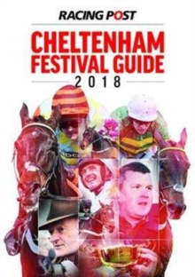 Racing Post Cheltenham Festival Guide 2018, Paperback Book