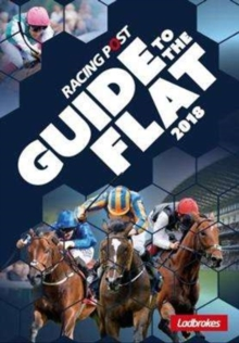 Racing Post Guide to the Flat 2018, Paperback / softback Book