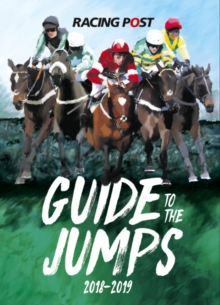 Racing Post Guide to the Jumps 2018-2019, Paperback / softback Book