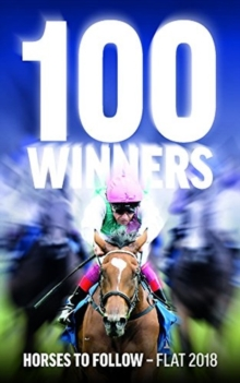 100 Winners: Horses to Follow Flat 2018, Paperback / softback Book