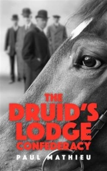 The Druid's Lodge Confederacy : The Gamblers Who Made Racing Pay, Paperback / softback Book
