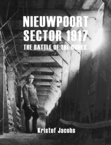 Nieuwpoort Sector 1917 : The Battle of the Dunes, Paperback / softback Book