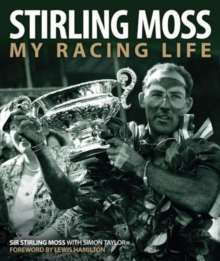 Stirling Moss : My Racing Life, Hardback Book