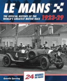 Le Mans: The Official History 1923-29, Hardback Book