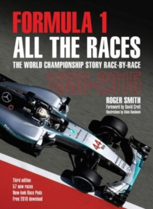 Formula 1 All the Races : The World Championship Story Race-by-Race 1950-2015, Hardback Book