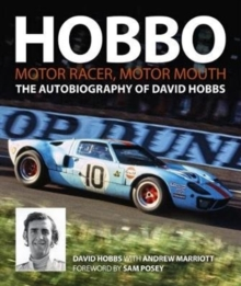 Hobbo : Motor-Racer, Motor Mouth : The Autobiography of David Hobbs, Hardback Book