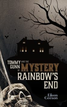 Tommy Gunn and the Mystery of Rainbow's End, Paperback Book