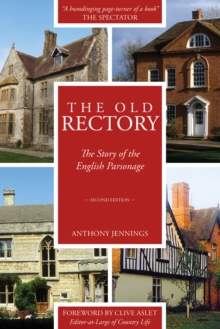 The Old Rectory : The Story of the English Parsonage, Hardback Book