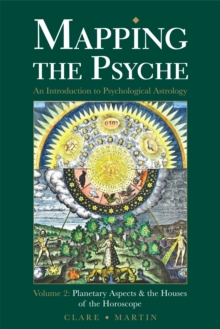 Mapping the Psyche : Planetary Aspects and the Houses of the Horoscope Volume 2, Paperback Book
