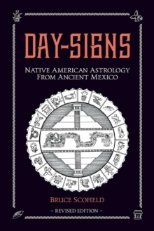 Day Signs: Native American Astrology from Ancient Mexico, Paperback Book