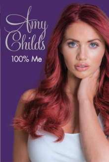Amy Childs - 100% Me, Hardback Book