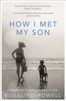 How I Met My Son : A Journey Through Adoption, Paperback / softback Book