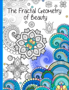 Mandala Colouring Book, The : The Fractal Geometry of Beauty, Paperback Book
