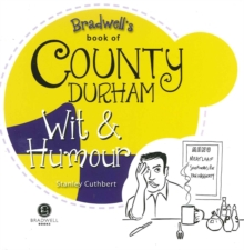 Bradwell's Book of County Durham Wit & Humour, Paperback Book