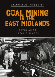 Bradwell's Images of Coal Mining in the East Midlands, Paperback / softback Book