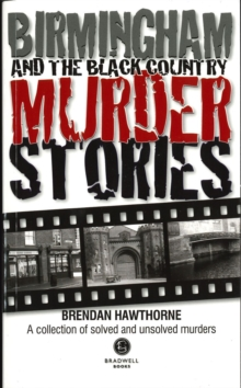 Birmingham & Black Country Murder Stories, Paperback Book