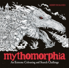 Mythomorphia : An Extreme Colouring and Search Challenge, Paperback Book