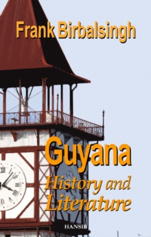 Guyana: History And Literature, Paperback Book