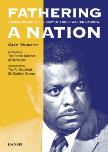 Fathering A Nation: Barbados and the Legacy of Errol Walton, Hardback Book