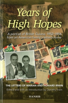 Years of High Hopes: A Portrait of British Guiana, 1952-1956 from an American Family's Letters Home:, Paperback Book