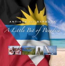 Antigua and Barbuda: A Little Bit of Paradise: 7th Edition, Paperback Book