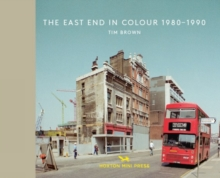The East End In Colour 1980-1990, Hardback Book