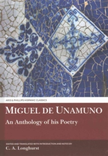 Miguel de Unamuno : An Anthology of his Poetry, Hardback Book