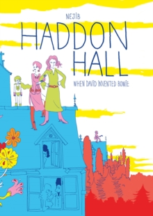 Haddon Hall : When David Invented Bowie, Hardback Book
