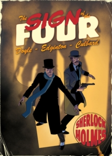 The Sign of the Four : A Sherlock Holmes Graphic Novel, Paperback Book