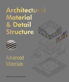 Architectural Material & Detail Structure : Advanced Materials, Hardback Book