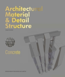 Architectural Material & Detail Structure: Concrete, Hardback Book