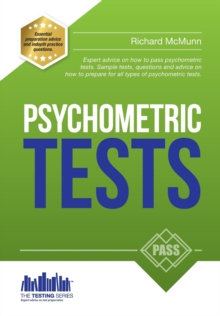 How to Pass Psychometric Tests: The Complete Comprehensive Workbook Containing Over 340 Pages of Sample Questions and Answers to Passing Aptitude and Psychometric Tests (Testing Series), Paperback / softback Book