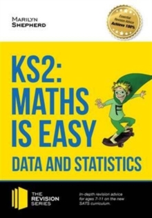 KS2: Maths is Easy - Data and Statistics. In-Depth Revision Advice for Ages 7-11 on the New Sats Curriculum. Achieve 100%, Paperback / softback Book