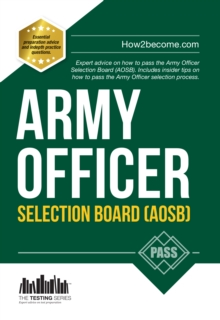 Army Officer Selection Board (AOSB) New Selection Process: Pass the Interview with Sample Questions & Answers, Planning Exercises and Scoring Criteria, Paperback Book