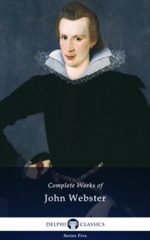 Delphi Complete Works of John Webster (Illustrated), EPUB eBook