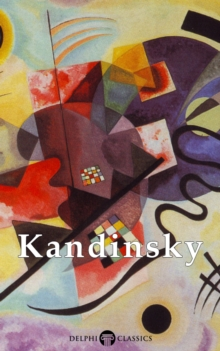 Collected Works of Kandinsky (Delphi Classics), EPUB eBook