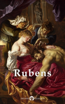 Complete Works of Peter Paul Rubens (Delphi Classics), EPUB eBook