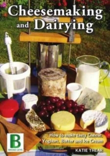 Cheesemaking and Dairying, Paperback Book