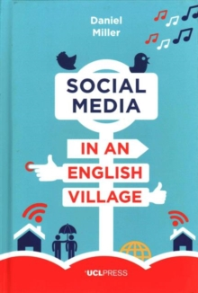 Social Media in an English Village : (Or How to Keep People at Just the Right Distance), Hardback Book