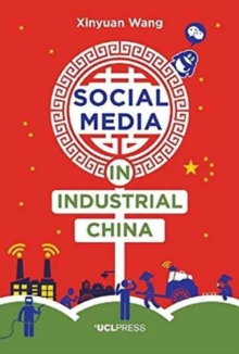 Social Media in Industrial China, Paperback Book