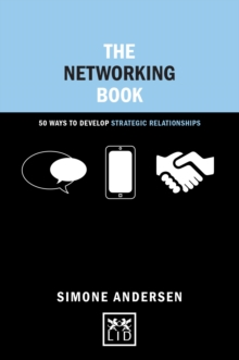 The Networking Book : 50 Ways to Develop Strategic Relationships, Hardback Book