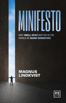 Minifesto : Why Small Ideas Matter in the World of Grand Narratives, Paperback Book