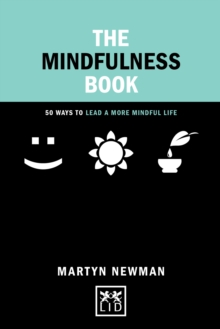 The Mindfulness Book : 50 Ways to Lead a More Mindful Life, Hardback Book