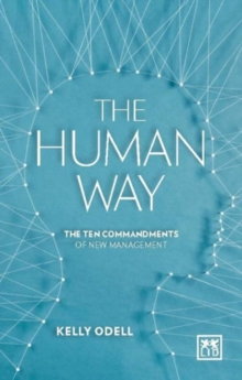 Human Way : The Ten Commandments of (Im)Perfect Leaders, Paperback Book
