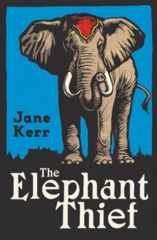 The Elephant Thief, Paperback / softback Book
