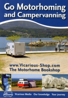 Go Motorhoming and Campervanning : The Motorhome and Campervan Bible, Paperback Book